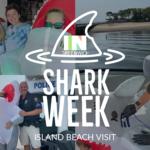 Shark Week IN Greenwich 2021 – Island Beach & Red Cross
